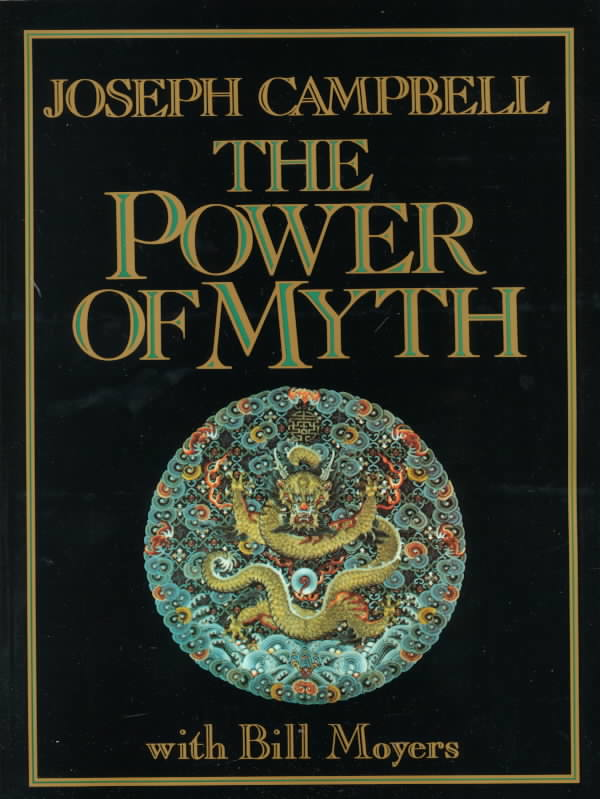 The Power of Myth By Campbell, Joseph/ Moyers, Bill D./ Flowers, Betty S. (EDT)
