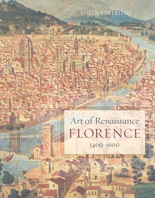 Art of Renaissance Florence, 1400-1600 By Partridge, Loren