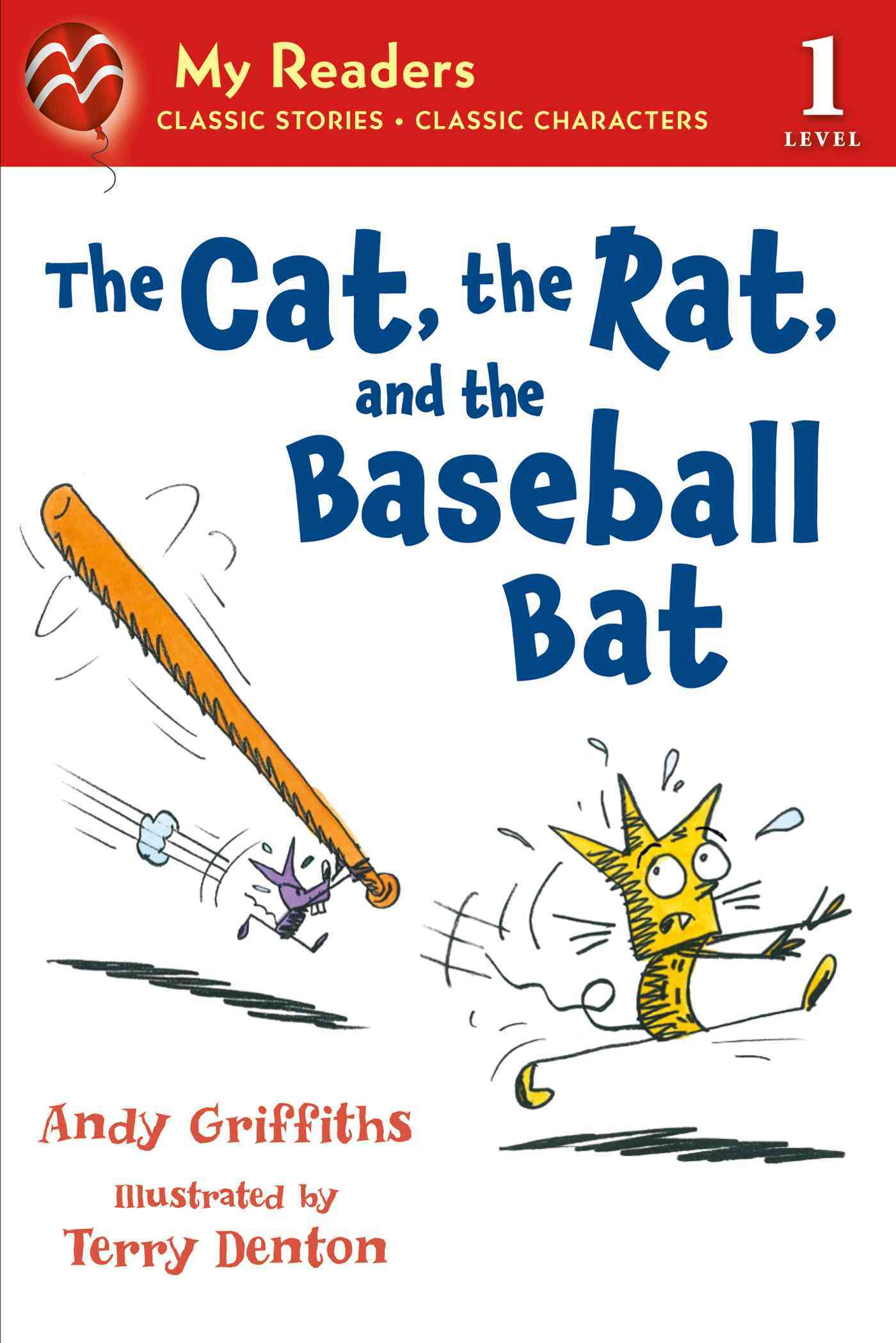 The Cat, the Rat, and the Baseball Bat By Griffiths, Andy/ Denton, Terry (ILT)